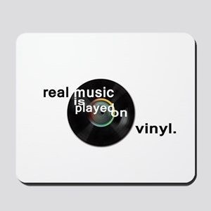 Real music is played om vinyl Mousepad