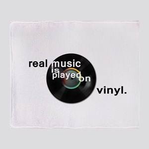 Real music is played om vinyl Throw Blanket