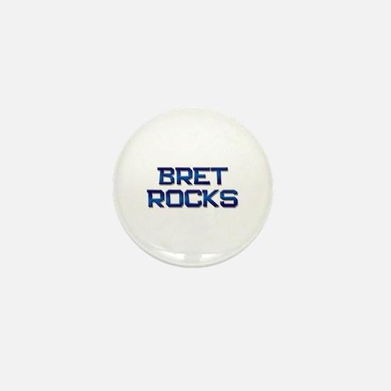 bret rocks Mini Button