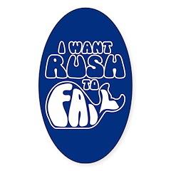 I Want Rush to Fail Oval Sticker