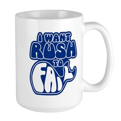 I Want Rush to Fail Large Mug