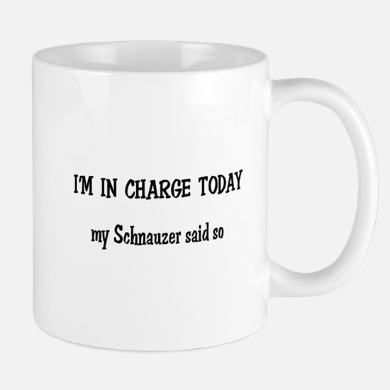 I'm in Charge Schnauzer Mug