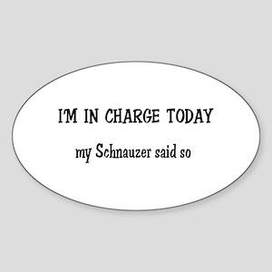 I'm in Charge Schnauzer Oval Sticker