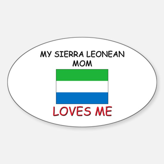 My Sierra Leonean Mom Loves Me Oval Decal