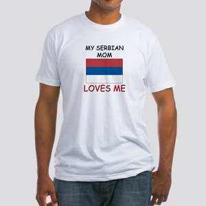 My Serbian Mom Loves Me Fitted T-Shirt