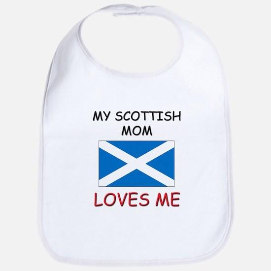 My Scottish Mom Loves Me Bib