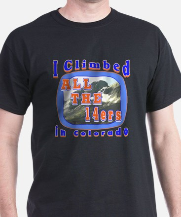 I climbed all the 14ers in Co T-Shirt