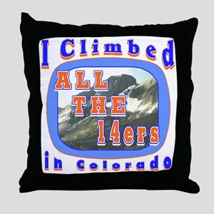 I climbed all the 14ers in Co Throw Pillow