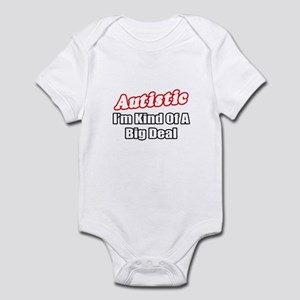 """Autistic...Big Deal"" Infant Bodysuit"