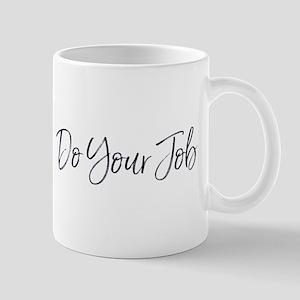 Do Your Job Mugs