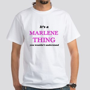 It's a Marlene thing, you wouldn't T-Shirt