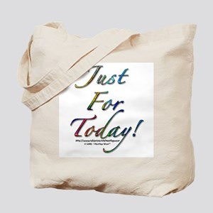 """""""Just for today"""" Tote Bag"""