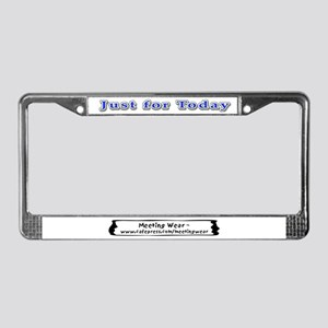 """Just for today"" License Plate Frame"