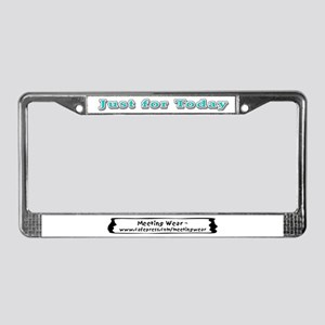 """""""Just for today"""" License Plate Frame"""
