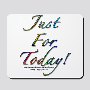 """Just for today"" Mousepad"