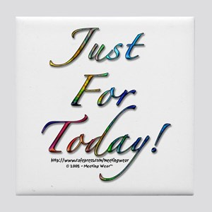 """""""Just for today"""" Tile Coaster"""