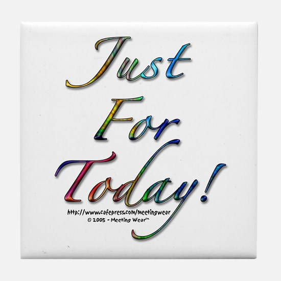 """Just for today"" Tile Coaster"