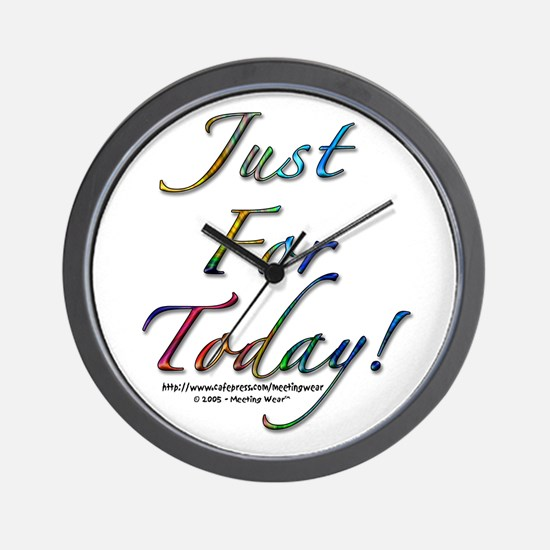 """""""Just for today"""" Wall Clock"""