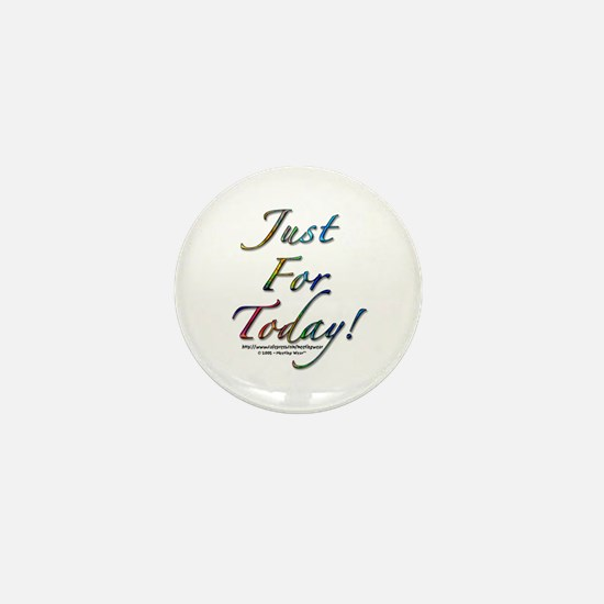 """Just for today"" Mini Button"
