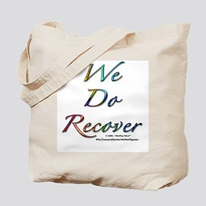 """""""We Do Recover"""" Tote Bag"""