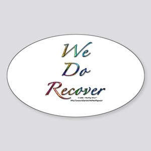 """We Do Recover"" Oval Sticker"