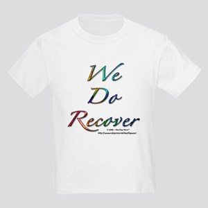 """We Do Recover"" Kids T-Shirt"