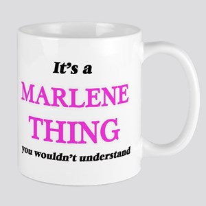 It's a Marlene thing, you wouldn't un Mugs