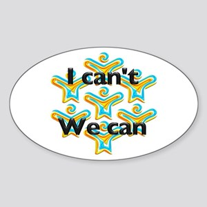 I can't we can Oval Sticker