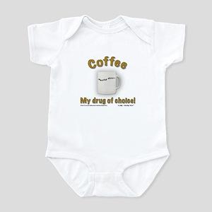 """Coffee, My drug of choice!"" Infant Creeper"