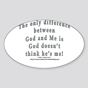 """God and Me!"" Oval Sticker"