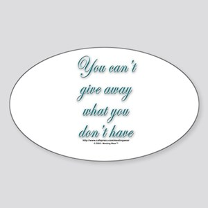 """""""Can't give away what you don Oval Sticker"""
