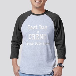 Last Day of Chemo Mens Baseball Tee