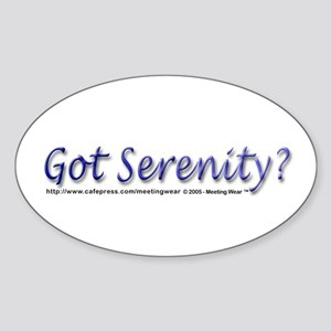 """Got Serenity?"" Oval Sticker"