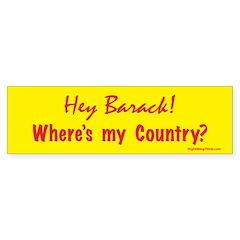 Where's my Country Bumper Bumper Sticker