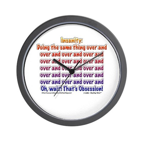 """""""Insanity: Obsession!"""" Wall Clock"""