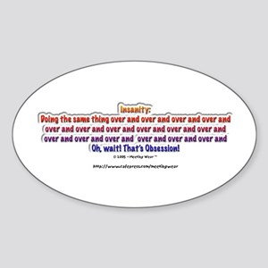 """""""Insanity: Obsession!"""" Oval Sticker"""