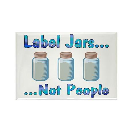 Label Jars... Not People Rectangle Magnet