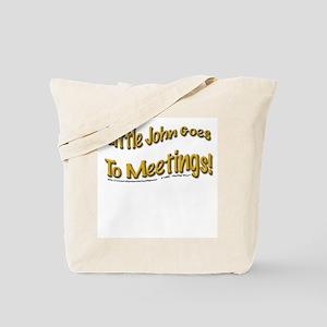 """John goes to meetings!"" Tote Bag"