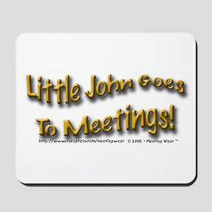 """John goes to meetings!"" Mousepad"