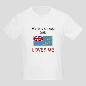 My TUVALUAN DAD Loves Me Kids Light T-Shirt