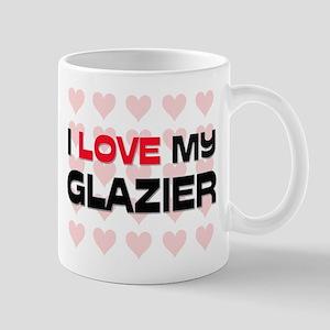 I Love My Glazier Mug