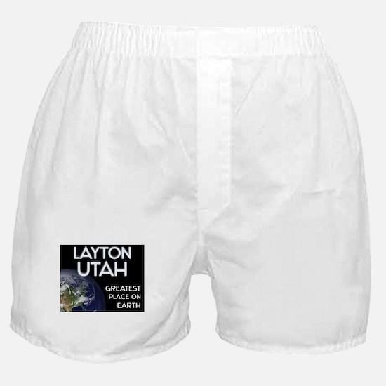 layton utah - greatest place on earth Boxer Shorts