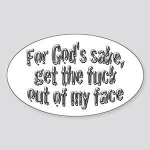Out of my face Oval Sticker