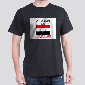 My SYRIAN DAD Loves Me Dark T-Shirt