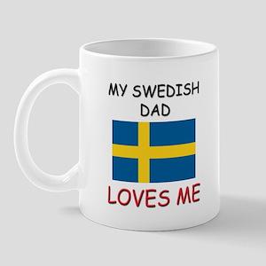 My SWEDISH DAD Loves Me Mug