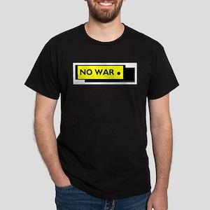 NO WAR. T-SHIRTS AND GIFTS Dark T-Shirt