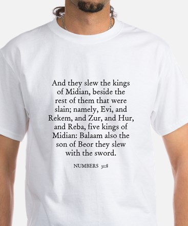 NUMBERS 31:8 White T-Shirt