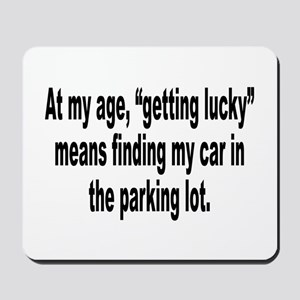 Old Age Getting Lucky Humor Mousepad