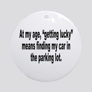 Old Age Getting Lucky Humor Ornament (Round)
