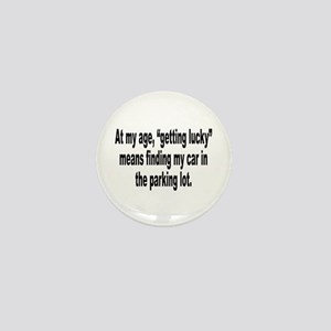 Old Age Getting Lucky Humor Mini Button